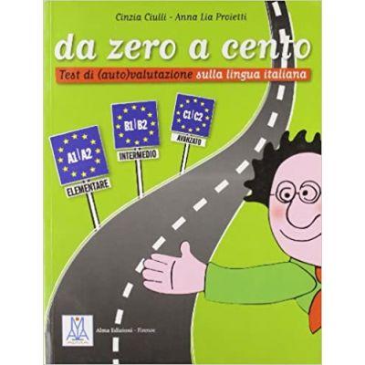 Da zero a cento (libro)/De la zero la o suta (carte) - Cinzia Ciulli, Anna L. Proietti