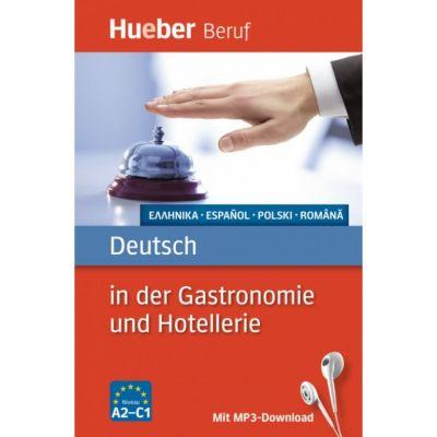 Deutsch in der Gastronomie und Hotellerie Buch mit mp3-Download Griechisch, Spanisch, Polnisch, Rumanisch - Urte Albrecht, Gerhard Kostka von Liebinsfeld