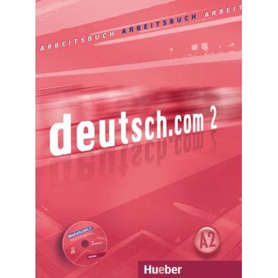 deutsch. com 2, Arbeitsbuch mit integrierter CD zum Arbeitsbuch - Anna Breitsameter, Sara Vicente, Carmen Cristache, Lina Pilypaityte