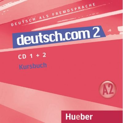 deutsch. com 2, CDs zum Kursbuch - Lina Pilypaityte, Sara Vicente, Carmen Cristache, Erna Szakaly