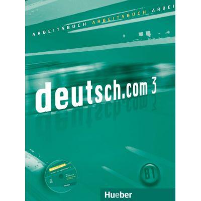 deutsch. com 3 Arbeitsbuch mit Audio-CD zum Arbeitsbuch - Anna Breitsameter, Jacqueline Assmann, Lina Pilypaityte, Sara Vicente, Carmen Cristache