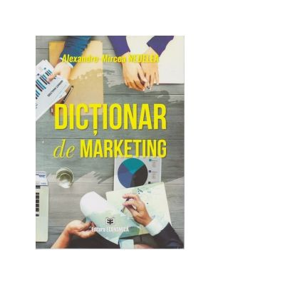 Dictionar de marketing - Alexandru Mircea Nedelea