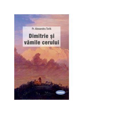 Dimitrie si vamile cerului - Alexandru Torik