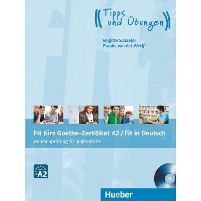 Fit furs Goethe-Zertifikat A2 Fit in Deutsch Lehrbuchmit Audio-CD Deutschprufung fur Jugendliche - Frauke van der Werff, Brigitte Schaefer