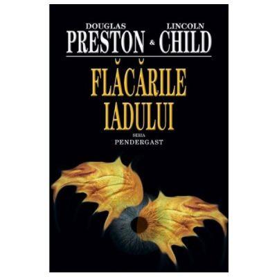 Flacarile iadului - Douglas Preston, Lincoln Child