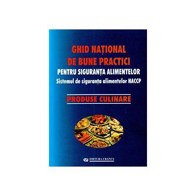 Ghid national de bune practici pentru siguranta alimentelor. Produse culinare - coord. Viorel Marin, Teofil Vultur