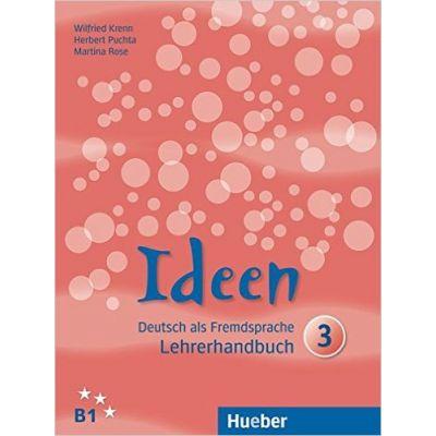 Ideen 3 Lehrerhandbuch - Wilfried Krenn, Herbert Puchta, Martina Rose