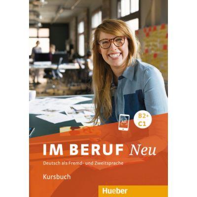 Im Beruf NEU B2+-C1 Kursbuch - Sabine Schluter