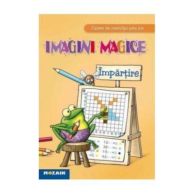 Imagini magice Impartire. Caiet de exercitii prin joc