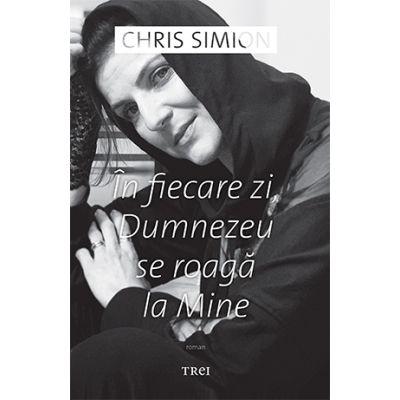 In fiecare zi, Dumnezeu se roaga la Mine - Chris Simion - Mercurian