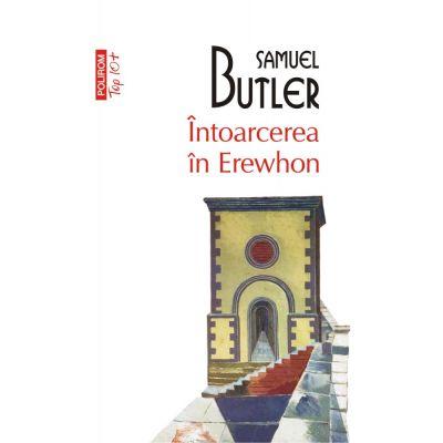 Intoarcerea in Erewhon (editie de buzunar) - Samuel Butler
