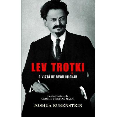 Lev Trotki, o viata de revolutionar - Joshua Rubenstein