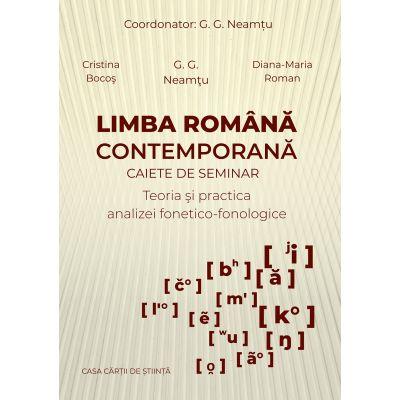 Limba romana contemporana. Caiete de seminar. Teoria si practica analizei fonetico-fonologice - Cristina Bocos