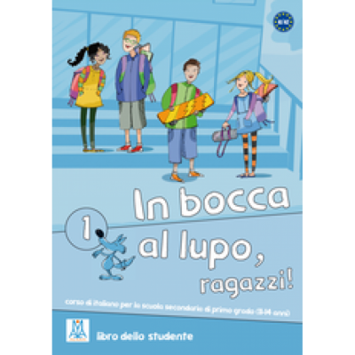 In bocca al lupo, ragazzi! 1. Libro studente (libro + CD audio)/Noroc baieti! 1. Cartea studentilor (carte + CD audio). Curs de limba italiana pentru gimnaziu