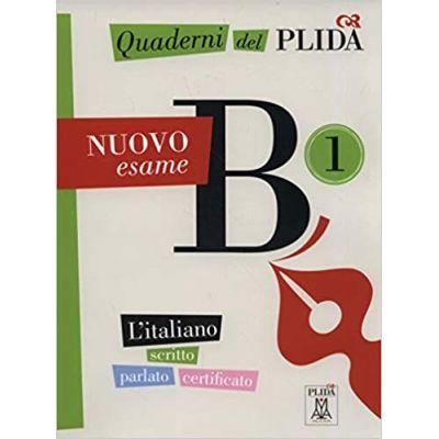 Quaderni del PLIDA. Nuovo esame B1 (libro + audio online)/Caiete ale PLIDA. Nou examen B1 (carte + audio online) - Società Dante Alighieri