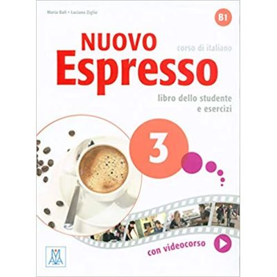 Nuovo Espresso 3 (libro + DVD)/Expres nou 3 (carte + DVD). Curs de italiana B1. Carte si exercitii pentru elevi - Maria Balì, Luciana Ziglio