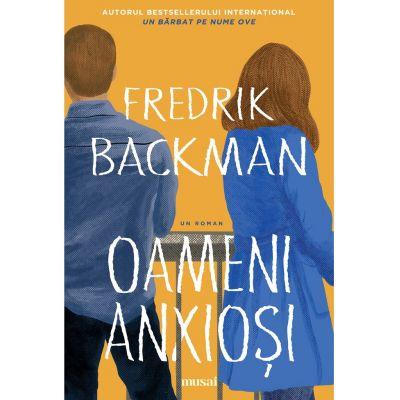 Oameni anxiosi - Fredrik Backman