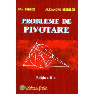 Probleme de pivotare - Dan Branzei