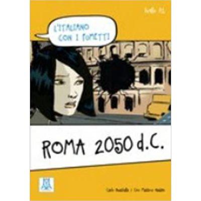 Roma 2050 d. C. (libro + video online)/Roma 2050 d. C. (carte + video online) - Carlo Guastalla, Ciro Massimo Naddeo