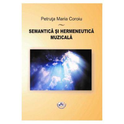 Semantica si hermeneutica muzicala - Petruta Maria Coroiu