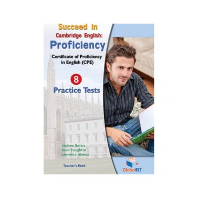 Succeed in Cambridge CPE 2013 Format Practice Tests Teacher's book - A. Betsis, S. Haughton, L. Mamas