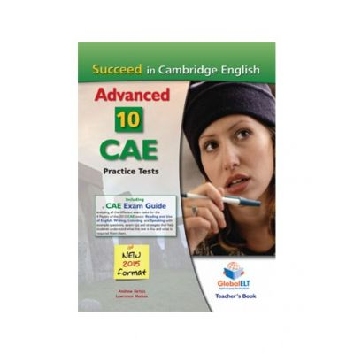 Succeed in Cambridge English Advanced CAE 10 Practice Tests 2015 Format Teacher's book - Andrew Betsis, Lawrence Mamas