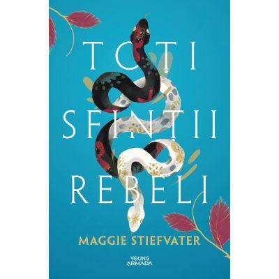 Toti sfintii rebeli - Maggie Stiefvater