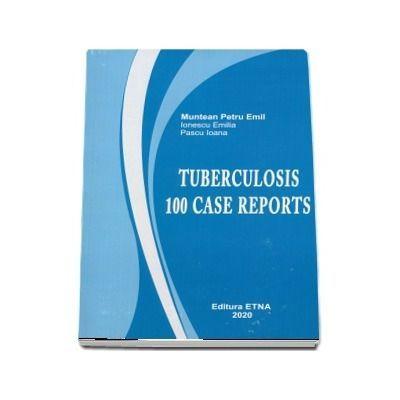 Tuberculosis. 100 cases- Emil-Petru Muntean