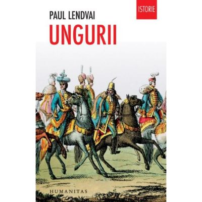 Ungurii - Paul Lendvai