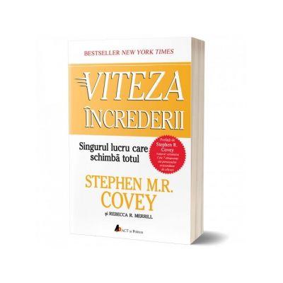 Viteza increderii. Singurul lucru care schimba totul (editia a doua) - Stephen M. R. Covey, Rebecca R. Merrill
