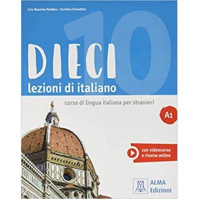 Dieci A1 (libro)/ Zece A1 (carte). Curs de limba italiana 1 - Ciro Massimo Naddeo, Euridice Orlandino