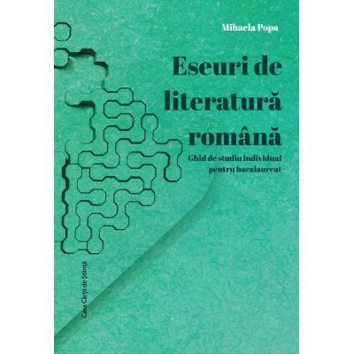 Eseuri de literatura romana. Ghid de studiu individual pentru bacalaureat - Mihaela Popa