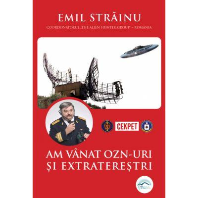 Am vanat OZN-uri si extraterestri - Emil Strainu