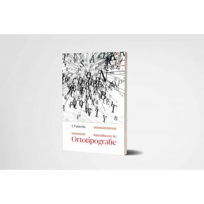 Introducere in Ortotipografie - I. Funeriu