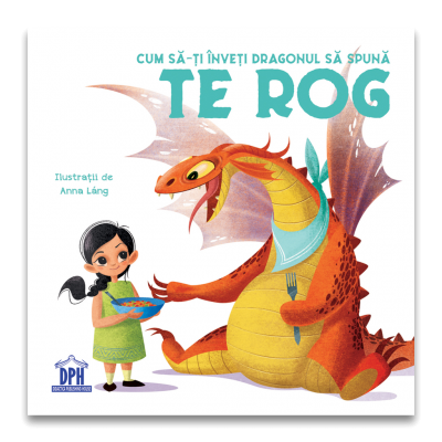Cum sa-ti inveti dragonul sa spuna Te rog - Eleonora Fornasari