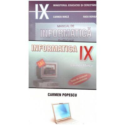 Pachet INFORMATICA clasa a IX-a - Carmen Minca + Culegere de probleme clasele IX-XI - Carmen Popescu