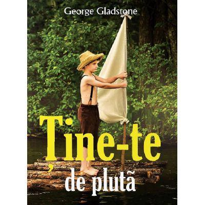 Tine-te de pluta - George Gladstone
