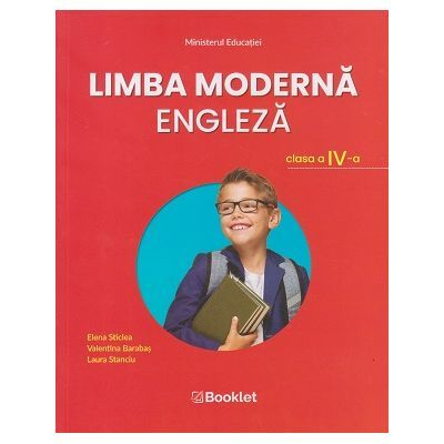 Limba moderna engleza. Manual pentru clasa a IV-a - Laura Stanciu, Elena Sticlea, Valentina Barabas