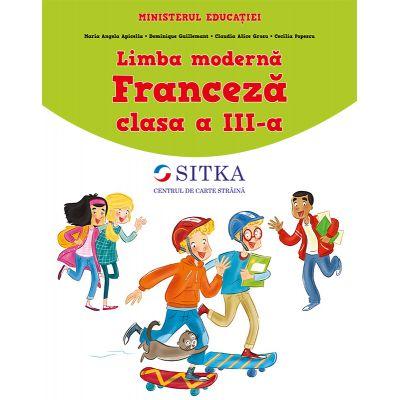 Limba moderna Franceza clasa a III-a - Maria Angela Apicella, Dominique Guillemant, Claudia Alice Grosu, Cecilia Popescu