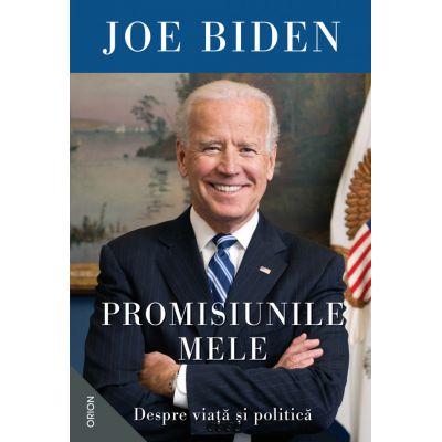 Promisiunile mele. Despre viata si politica - Joe Biden