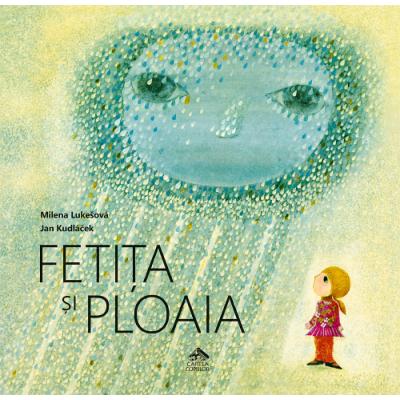 Fetita si ploaia - Milena Lukesova, ilustratii de Jan Kudlacek