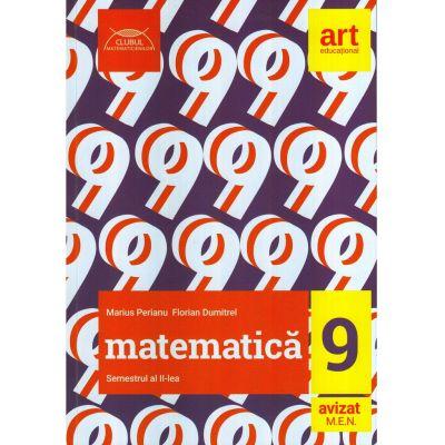 MATEMATICA. Clasa a IX-a. Semestrul al II-lea. CLUBUL MATEMATICIENILOR - Marius Perianu, Florian Dumitrel