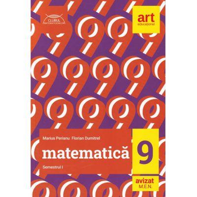 MATEMATICA. Clasa a IX-a. Semestrul I. CLUBUL MATEMATICIENILOR - Marius Perianu, Florian Dumitrel